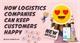 How Logistics Companies Can Keep Customers Happy