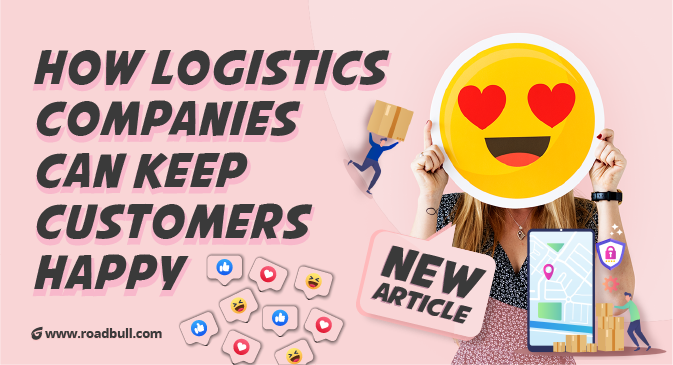 How Logistics Companies Can Keep Customers Happy