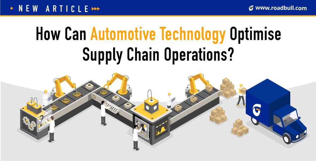 How Can Automotive Technology Optimise Supply Chain Operations?