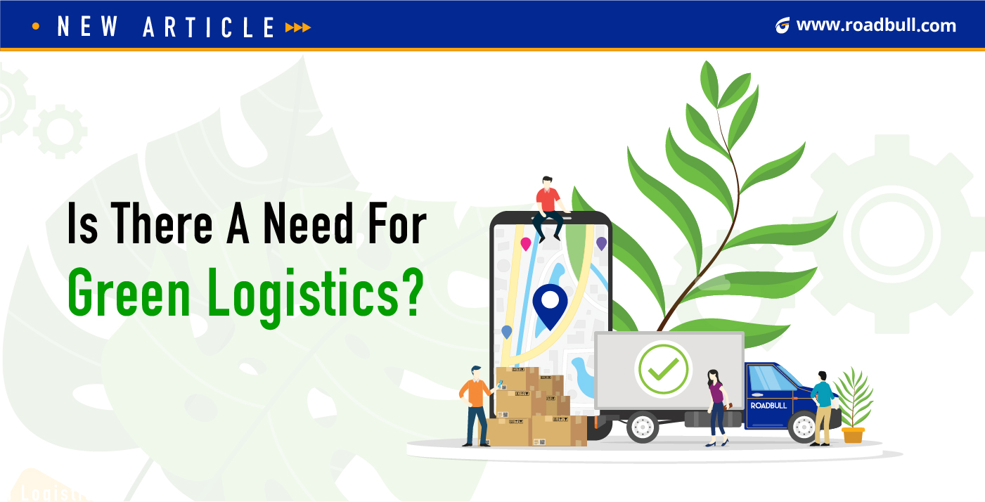 Is There A Need For Green Logistics?